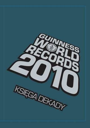 Okladka ksiazki guinness world records 2010 ksiega dekady